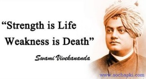 strength is life, weekness is death